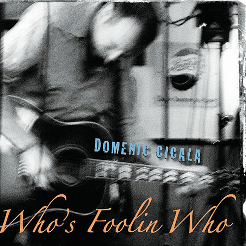 Who's Foolin Who by Domenic Cicala