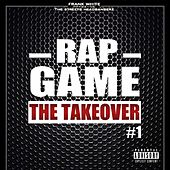 Rap Game, Vol. 1 (The Takeover) [Frank White Presents the Streets Headbangerz] von Various Artists