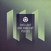 Chillout and Ambient Pieces by Various Artists