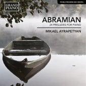 Abramian: 24 Preludes for Piano von Mikael Ayrapetyan