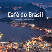 Café Do Brasil - The Finest in Latin Lounge by Various Artists