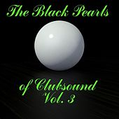 The Black Pearls of Clubsound, Vol. 3 by Various Artists