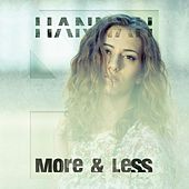 More & Less by Hannah