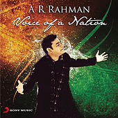 A. R. Rahman - Voice of a Nation by A.R. Rahman