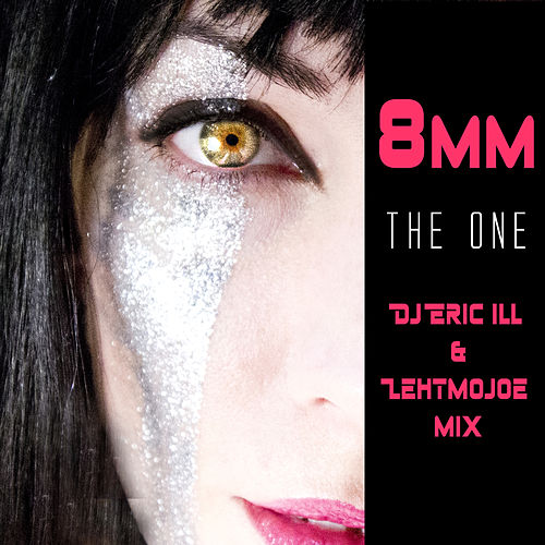 The One (Dj Eric ILL & Lehtmojoe Mix) by 8mm