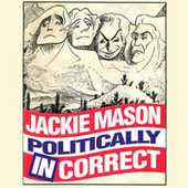 Politically Incorrect by Jackie Mason
