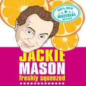Freshly Squeezed by Jackie Mason