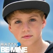 Be Mine by Matty B
