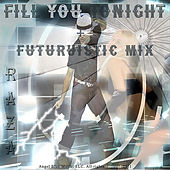 Fill You Tonight += Futuristic Mix de Raza