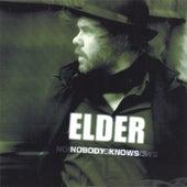 Nobody Knows by Elder