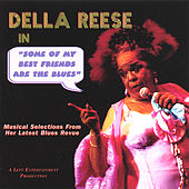 Some of My Best Friends Are the Blues von Della Reese