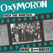 Fuck The Nineties...Here's Our Noize de Oxymoron