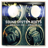 Sound System Roots by Various Artists
