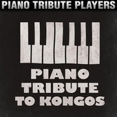 Piano Tribute to Kongos by Piano Tribute Players