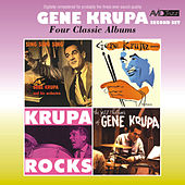 Four Classic Albums (Sing, Sing, Sing / Gene Krupa Quartet / Krupa Rocks / The Jazz Rhythms of Gene Krupa) [Remastered] de Gene Krupa