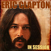 Eric Clapton in Session by Eric Clapton