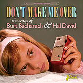 Don't Make Me Over - The Songs of Burt Bacharach & Hal David von Various Artists