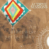 An Otherwise Perfect Day by Audrye Sessions