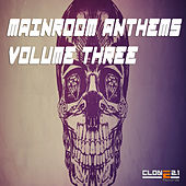 Mainroom Anthems, Vol. 3 by Various Artists