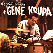 The Jazz Rhythms of Gene Krupa (Remastered) de Gene Krupa