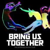 Bring Us Together von The Asteroids Galaxy Tour