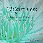 Weight Loss: Empowerment Meditations, Vol. Three by Deborah Koan