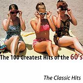 The 100 Greatest Hits of the 60's (The Classic Hits) di Various Artists