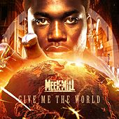 Give Me the World de Meek Mill