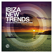 Ibiza New Trends - The Essential Clubbing Sounds of Ibiza de Various Artists