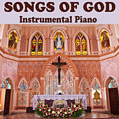 Songs of God: Instrumental Piano by The O'Neill Brothers Group