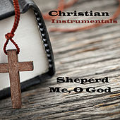 Christian Instrumentals: Shepherd Me, O God by The O'Neill Brothers Group