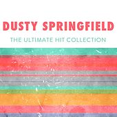 Dusty Springfield:The Ultimate Hit Collection by Dusty Springfield