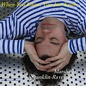 When You Know, You Just Know von Marshall Franklin-Ravel