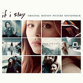 If I Stay: Original Motion Picture Soundtrack by Various Artists