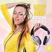 Love Too Deep - Vocal Series de Various Artists
