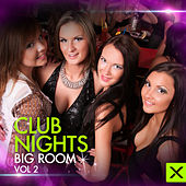 Club Nights - Big Room - Vol. 2 by Various Artists