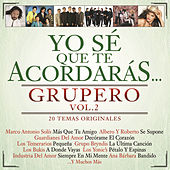 Yo Sé Que Te Acordarás Grupero by Various Artists