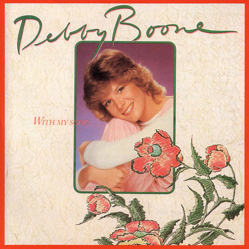 With My Song by Debby Boone