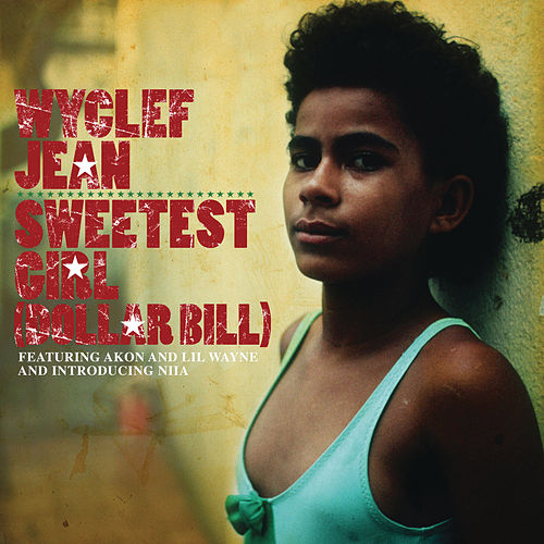 Sweetest Girl (Dollar Bill) by Wyclef Jean