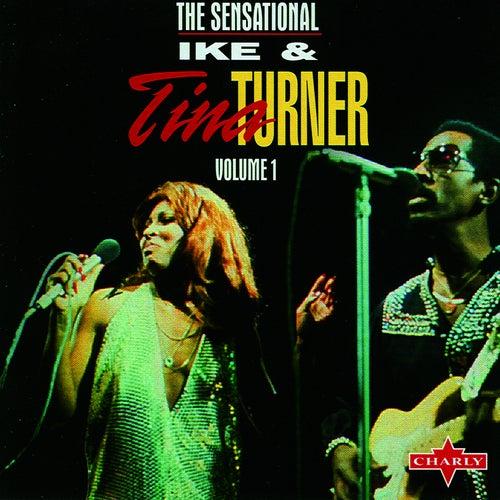 The Sensational Ike & Tina Turner CD1 by Ike and Tina Turner
