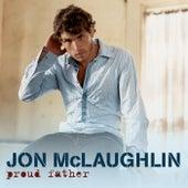 Proud Father by Jon McLaughlin