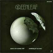 Eater of Worlds VIP / Nothing & No-One - Single by Greenleaf