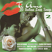 Ti Amo. 20 Italian Love Songs 2 de Various Artists