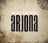 Quien Dijo Ayer von Ricardo Arjona