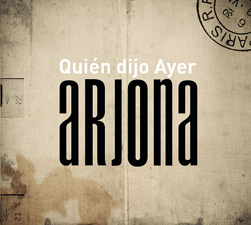 Quien Dijo Ayer by Ricardo Arjona
