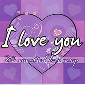 I Love You - 20 Essential Love Songs de Various Artists