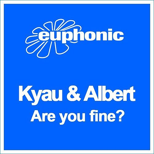 Are You Fine? by Kyau & Albert