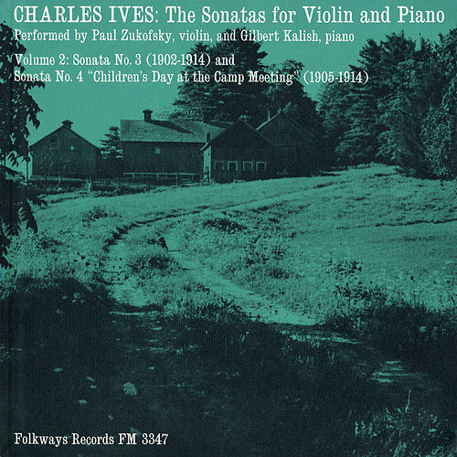 Charles Ives: The Sonatas for Violin and Piano, Vol. 2 von Paul Zukofsky