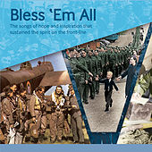 Bless 'Em All - The Songs of Hope and Inspiration That Sustained the Spirit on the Front-Line de Various Artists