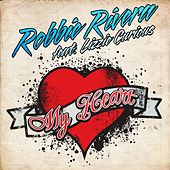 My Heart by Robbie Rivera